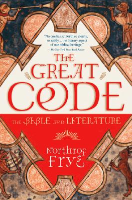 The Great Code the Bible and Literature - Frye, Northrop