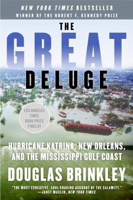 The Great Deluge: Hurricane Katrina, New Orleans, and the Mississippi Gulf Coast - Brinkley, Douglas, Professor