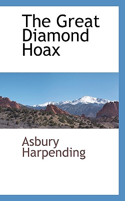 The Great Diamond Hoax - Harpending, Asbury
