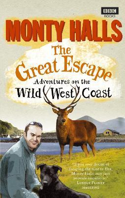 The Great Escape: Adventures on the Wild West Coast - Halls, Monty