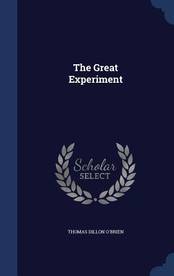 The Great Experiment - O'Brien, Thomas Dillon