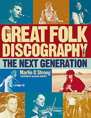 The Great Folk Discography: v. 2: The Next Generation - Strong, Martin C.