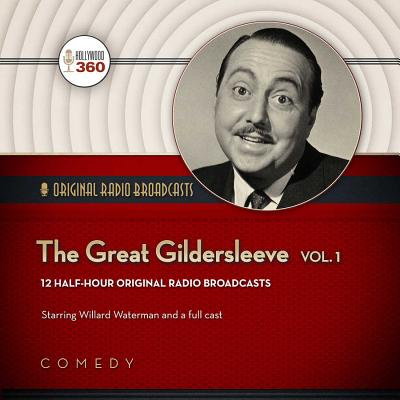 The Great Gildersleeve, Vol. 1 Lib/E - A, Hollywood 360 Collection, and Nbc Radio, and Waterman, Willard (Read by)
