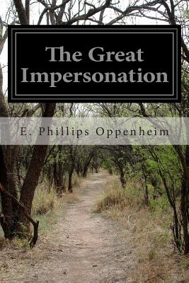 The Great Impersonation - Oppenheim, E Phillips