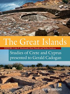 The Great Islands: Studies of Crete and Cyprus Presented to Gerald Cadogan - Andreou, Stelios (Editor)