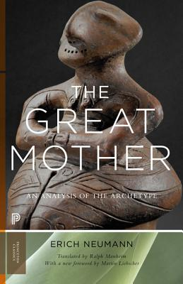 The Great Mother: An Analysis of the Archetype - Neumann, Erich, and Manheim, Ralph, Professor (Translated by), and Manheim, R (Translated by)