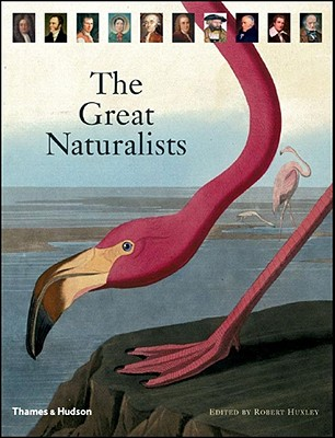 The Great Naturalists - Huxley, Robert (Editor)
