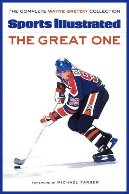 The Great One: The Complete Wayne Gretzky Collection - Farber, Michael (Foreword by)