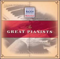 The Great Pianists - Alfred Cortot (piano); Arthur Rubinstein (piano); Artur Schnabel (piano); Benno Moiseiwitsch (piano); Claudio Arrau (piano);...