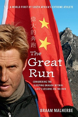 The Great Run: Conquering the Sleeping Dragon Within: Life's Lessons on the Run - Malherbe, Braam, and Noakes, Tim (Foreword by)