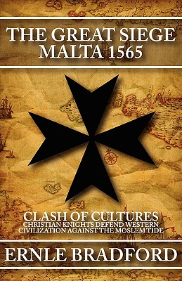 The Great Siege: Malta 1565 - Bradford, Ernle