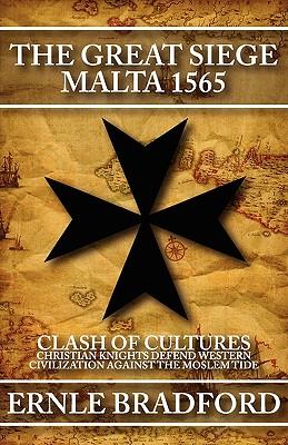 The Great Siege: Malta 1565 - Bradford, Ernle
