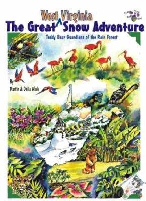 The Great West Virginia Snow Adventure: Teddy Bear Guardians of the Rain Forest - Wach, Martin, and Wach, Delia