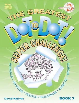 The Greatest Dot-To-Dot! Super Challenge - Kalvitis, David