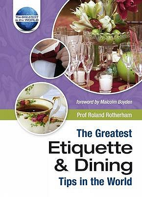 The Greatest Etiquette and Dining Tips in the World - Rotherham, Roland