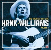 The Greatest Hits Live, Vol. 1 - Hank Williams