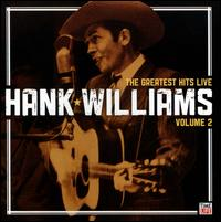 The Greatest Hits Live, Vol. 2 - Hank Williams