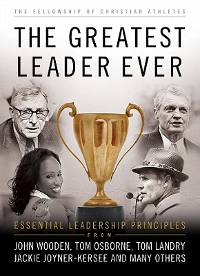 The Greatest Leader Ever: Essential Leadership Principles - Fellowship of Christian Athletes