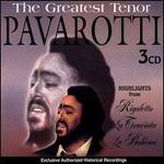 The Greatest Tenor - Adriana Lazzarini (vocals); Dennis Wicks (vocals); Gianni Maffeo (vocals); John Dorson (vocals); Luciano Pavarotti (tenor);...