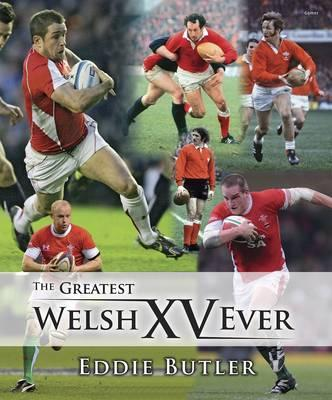 The Greatest Welsh XV Ever - Butler, Eddie
