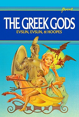 The Greek Gods - Evlsin, Bernard, and Evslin, Bernard