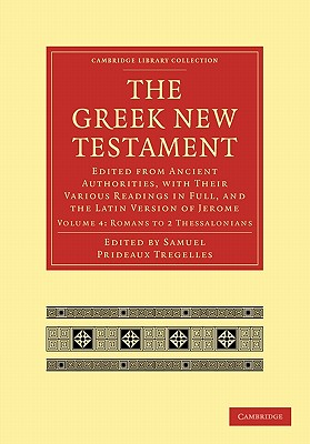 The Greek New Testament: Edited from Ancient Authorities, with their Various Readings in Full, and the Latin Version of Jerome - Tregelles, Samuel Prideaux (Editor)
