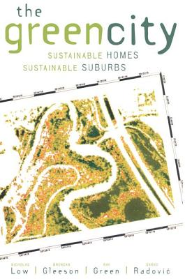 The Green City: Sustainable Homes, Sustainable Suburbs - Low, Nicholas