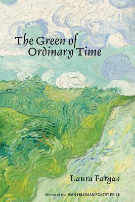 The Green of Ordinary Time - Fargas, Laura