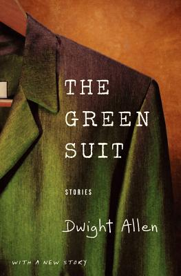 The Green Suit: Stories - Allen, Dwight