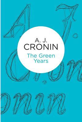 The Green Years - Cronin, A. J.