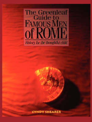 The Greenleaf Guide to Famous Men of Rome - Shearer, Cyndy