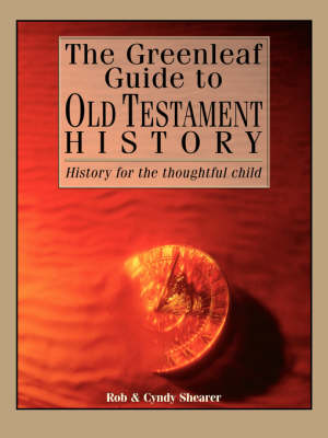 The Greenleaf Guide to Old Testament History - Shearer, Cyndy, and Shearer, Rob