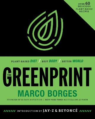 The Greenprint: Plant-Based Diet, Best Body, Better World - Borges, Marco