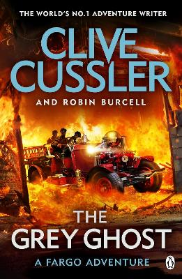 The Grey Ghost: Fargo Adventures #10 - Cussler, Clive, and Burcell, Robin