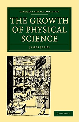 The Growth of Physical Science - Jeans, James