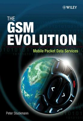 The GSM Evolution: Mobile Packet Data Services - Stuckmann, Peter