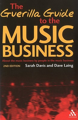 The Guerilla Guide to the Music Business - Davis, Sarah, and Laing, Dave