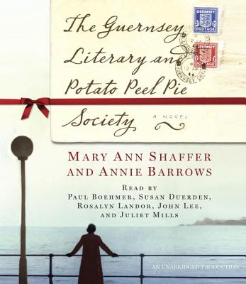 The Guernsey Literary and Potato Peel Pie Society - Barrows, Annie, and Shaffer, Mary Ann, and Boehmer, Paul (Read by)