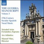 The Guerra Manuscript, Vol. 3: 17th Century Secular Spanish Vocal Music