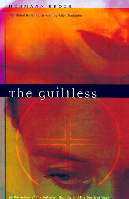 The Guiltless - Broch, Hermann, and Manheim, Ralph, Professor (Translated by), and Hathaway, Michael