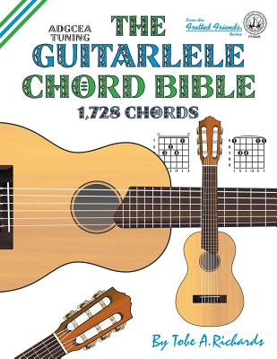 The Guitalele Chord Bible Adgcea Standard Tuning 1728 Chords Book