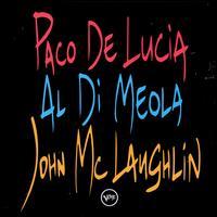 The Guitar Trio: Paco de Lucia/John McLaughlin/Al Di Meola - Paco De Lucia