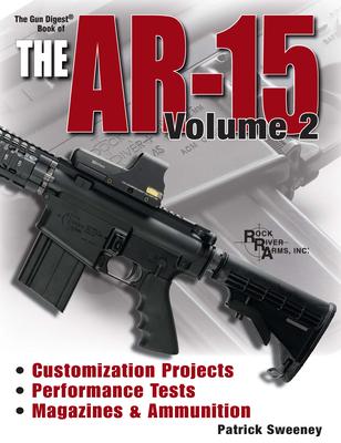 The Gun Digest Book of the Ar-15, Volume 2 - Sweeney, Patrick