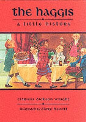 The Haggis: A Short History - Wright, Clarissa Dickson