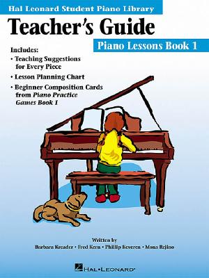 The Hal Leonard Student Piano Library Teacher's Guide: Book 1 - Hal Leonard Publishing Corporation (Creator)
