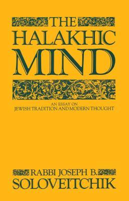 The Halakhic Mind: An Essay on Jewish Tradition and Modern Thought - Soloveitchik, Joseph B, Rabbi