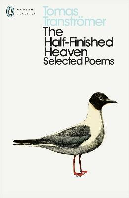 The Half-Finished Heaven: Selected Poems - Transtromer, Tomas