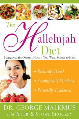 The Hallelujah Diet - Malkmus, George H, and Shockey, Peter, and Shockey, Stowe D