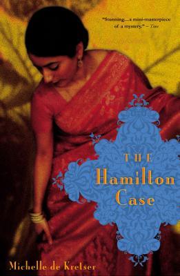 The Hamilton Case - de Kretser, Michelle