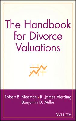 The Handbook for Divorce Valuations - Kleeman, Robert E